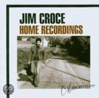 Jim Croce Home Recordings: Ame
