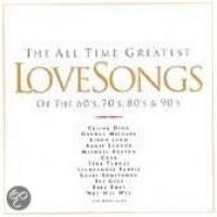 The All Time Greatest Love Songs Of The 60's, 70's, 80's, & 90's