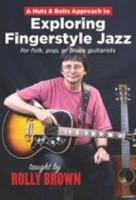 Nuts & Bolts Approach To Exploring Fingerstyle Jaz