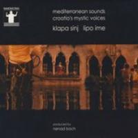 Mediterranean Sounds, Croatia's Mystic Voices: Klapa Sinj