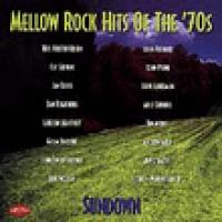 Mellow Rock Hits Of The '70s|Sundown
