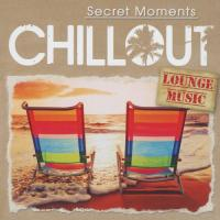 CHILLOUT  Secret Moments