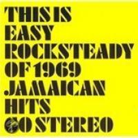 Easy Rocksteady: 1969 Hits