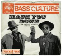 Bass Culture 4  Mash You Down
