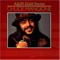 Chuck Mangione: A&M Gold Series