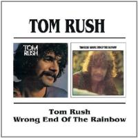 Tom Rush|Wrong End Of The Rainbow