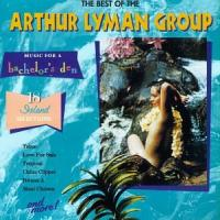 The Best Of The Arthur Lyman Group