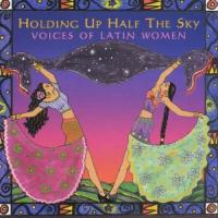 Holding Up Half The Sky...latin Women