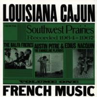 Louisiana Cajun French Music...vol. 1