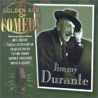 The Golden Age Of Comedy: Jimmy Durante