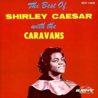 Best Of Shirley Caesar With The Caravans