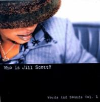 Who Is Jill Scott?: Words And Sounds Vol. 1