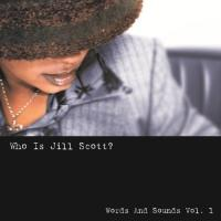 Who's Jill Scott?  Words And Sounds Vol. 1