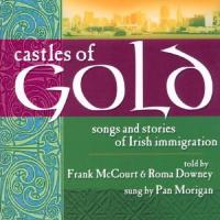 Castles Of Gold: Songs & Stories Of Irish...