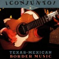 Conjunto! TexasMexican Border Music, Vol. 2