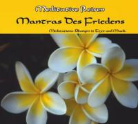 Meditative Reisen  Mantras Des Friedens. Cd