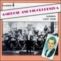 Ambrose And His Orchestra (London, 19271935)