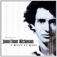 Best Of, The Jonathan Richman: I Must Be King