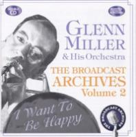 Broadcast Archives Vol. 2: I Want To Be Happy