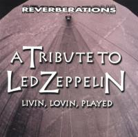 Led Zeppelin Tribute Album: Livin Lovin Played