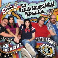 Songs Of The Sarah  Silverman Program: From Our