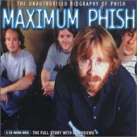 Maximum Phish: The Unauthorised Biography Of Phish