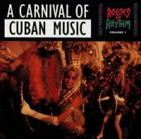 Routes Of Rhythm Vol. 1: A Carnival Of Cuban Music