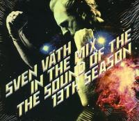 Sven Vath In The Mix: The Sound Of The 13th Season