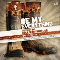 Be My Everything: Best Of Soul Survivor (20052009)