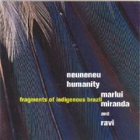 Neuneneu, Humanity:Frag Fragments Of Indigenous Brazil