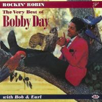 Rockin' Robin: The Very Best Of Bobby Day With Bob & Earl