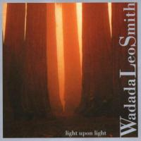 W.L. Smith: Light Upon Light | California EAR Unit, et al