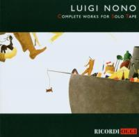 Nono: Complete Works For Solo Tape