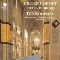 Pieter Cornet: Pieces d'orgue | Ton Koopman