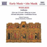 Weelkes: Anthems | Summerly, Oxford Camerata