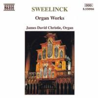 Sweelinck: Organ Works | James David Christie