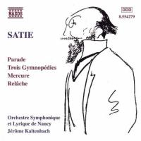Satie: Parade, Trois Gymnopedies, Mercure, Relache