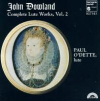 Dowland: Complete Lute Works, Vol. 2 | Paul O'Dette