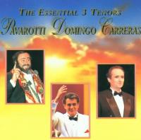 The Essential 3 Tenors | Pavarotti, Domingo, Carreras