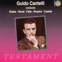Guido Cantelli Conducts Dukas, Ravel, Falla, Rossini, etc