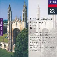 Great Choral Classics from King's  Allegri, Tallis, et al
