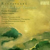 Rautavaara: On The Last Frontier, etc | Segerstam, Gallois