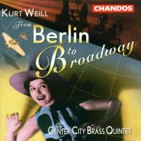Weill  From Berlin to Broadway | Center City Brass Quintet