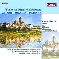 Widor, Jongen, Parker: Works for Organ and Orchestra | Hauk