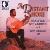 A Distant Shore  Music of Bach, Weiss & Kellner | McFarlane