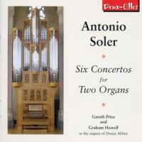 Soler: Six Concertos for Two Organs | Gareth Price, Graham Howell