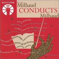 Milhaud conducts Milhaud  Suite francaise, Violin Concerto no 2 etc