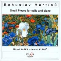 Martinu: Small Pieces for Cello and Piano | Michal Kanka, Jaromir Klepac
