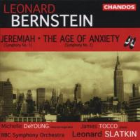 Bernstein: Jeremiah, The Age of Anxiety etc | Tocco, DeYoung, Slatkin et al