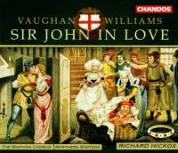 Vaughan Williams: Sir John in Love | Richard Hickox, Northern Sinfonia et al